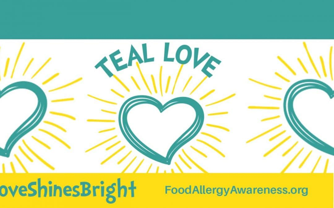 Teal Love Shines Bright Poster for Food Allergy Awareness Week