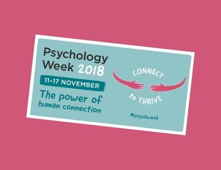 Psychology Week 2018: The Power of Human Connection